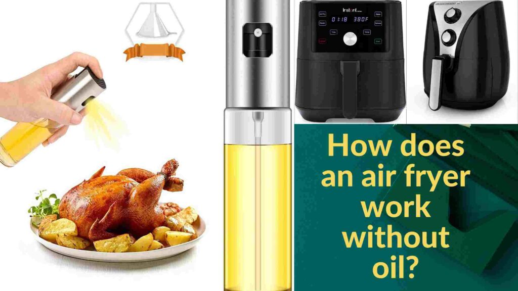 How does an air fryer work without oil_