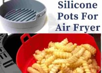 Silicone Pots For Air Fryer
