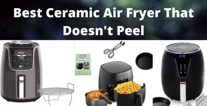 Best ceramic air fryer that doesn't peel