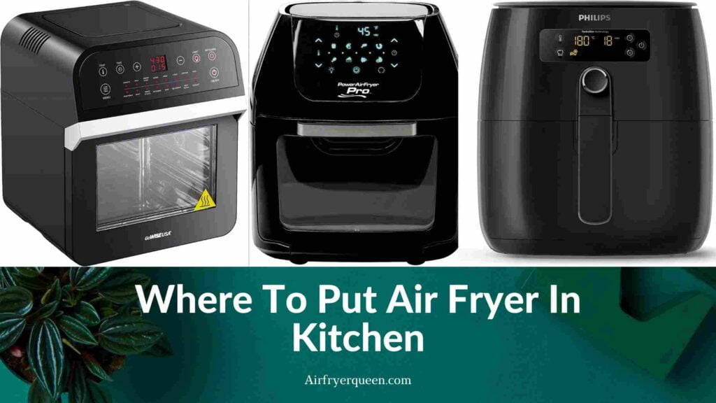 Where To Put Air Fryer In Kitchen