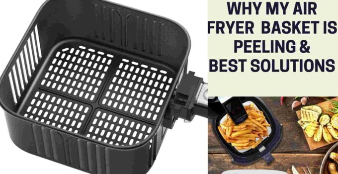 Why My Air Fryer Basket is Peeling