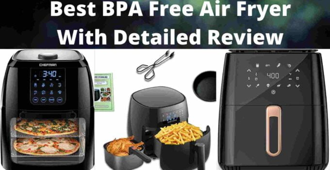 Best BPA Free Air Fryer With Detailed Review