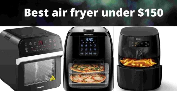 Best air fryer under $150