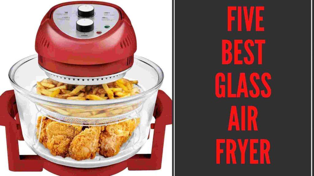 Best Glass Air Fryer