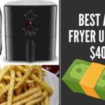 5 Best air fryer under $40 In USA 2021