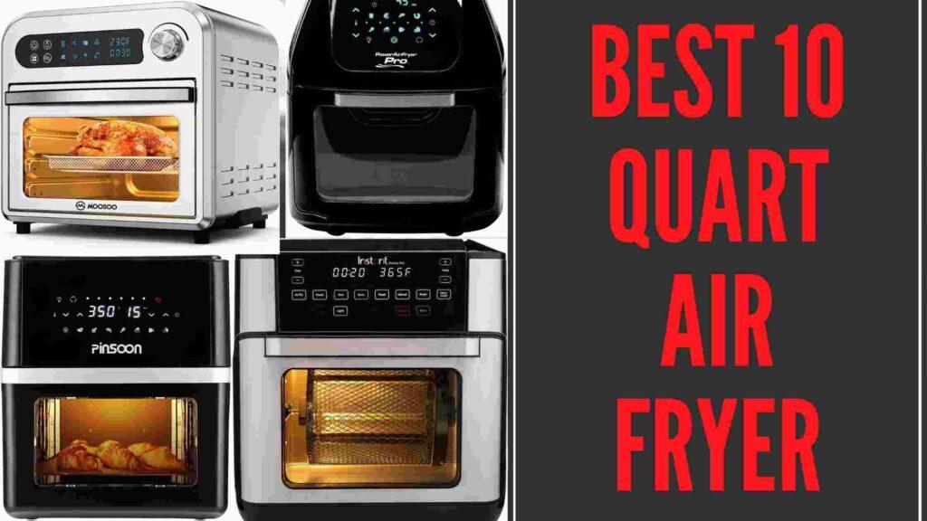 Best 10 Quart air fryer